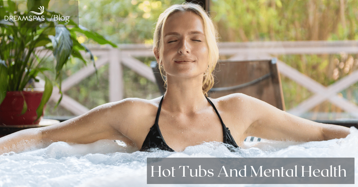 HOT TUBS AND MENTAL HEALTH
